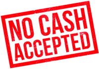 No cash accepted!